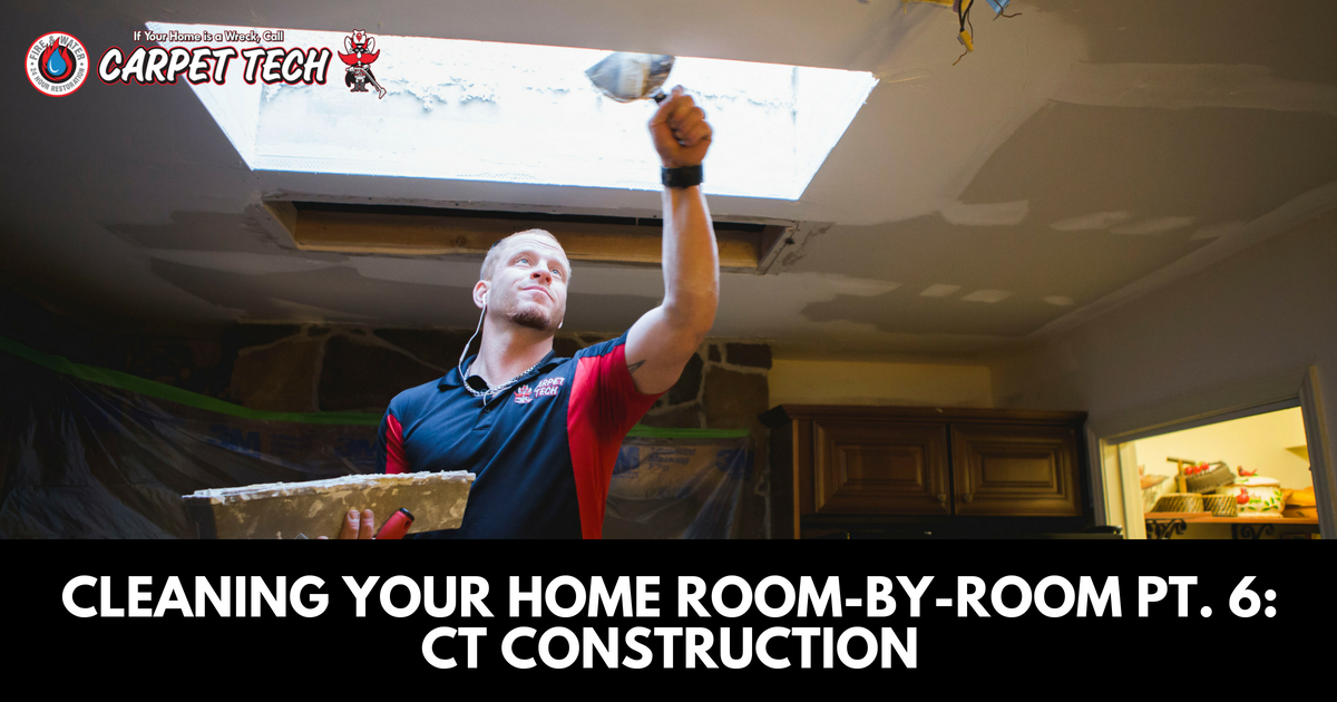 Cleaning Your Home Room By Room PT. 6: CT Construction