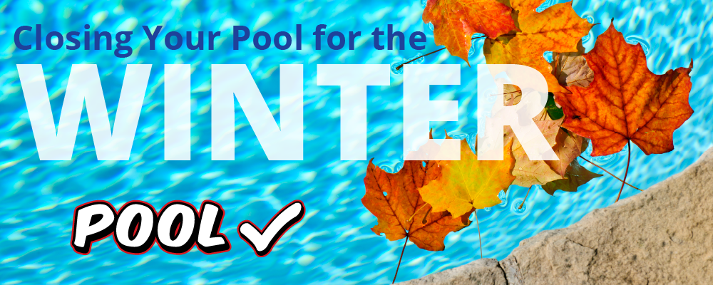 Closing Your Pool for the Winter